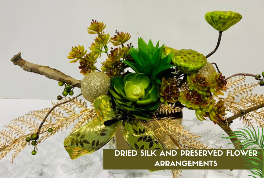 Dried, Silk and Preserved Flower Arrangements